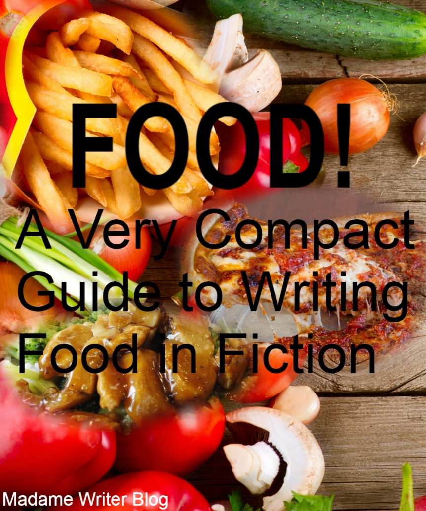 FOOOOD! A Very Compact Guide to Writing Food in Fiction