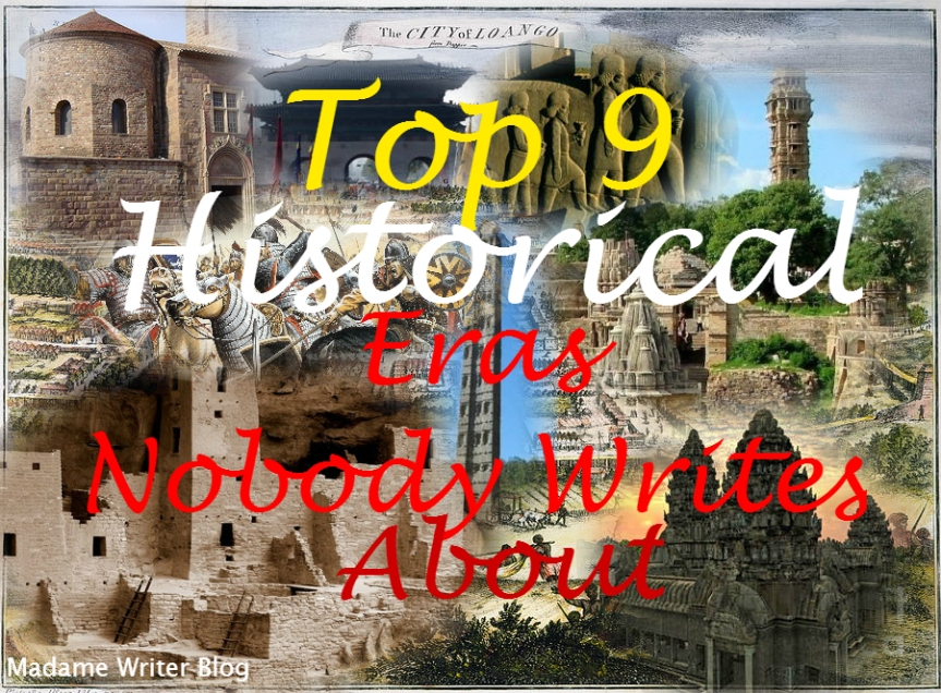 Top 9 Historical Eras Nobody WritesAbout