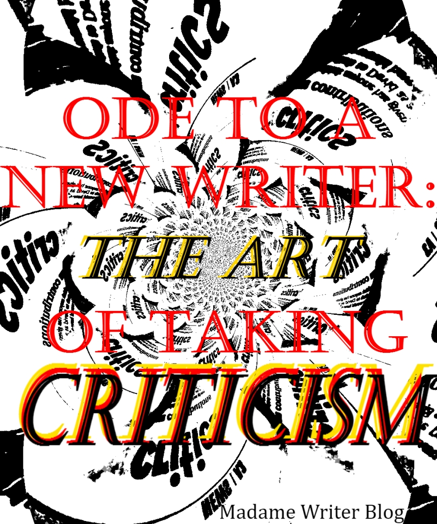 Ode to a New Writer: TakingCriticism