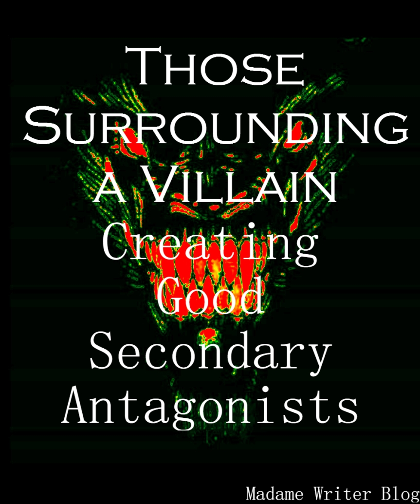 Those Surrounding a Villain: Creating Good Secondary Antagonists