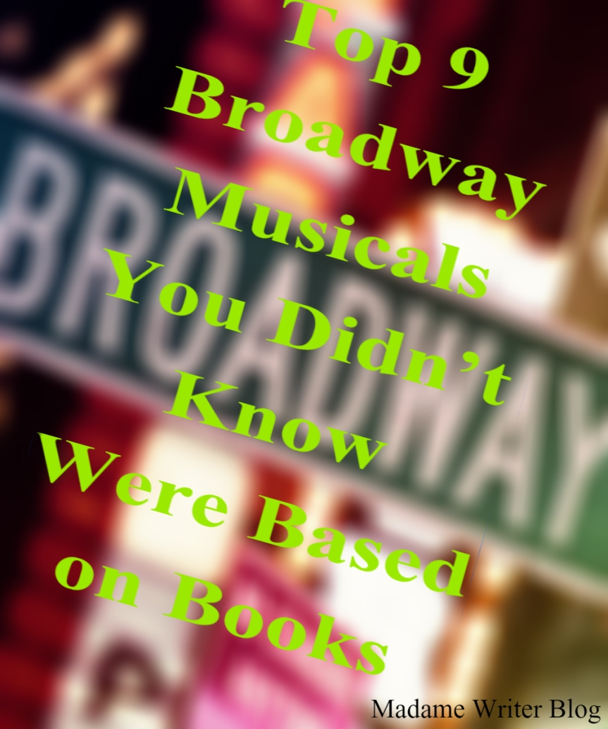Top 9 Broadway Musicals You Didn't Know Were Based onBooks