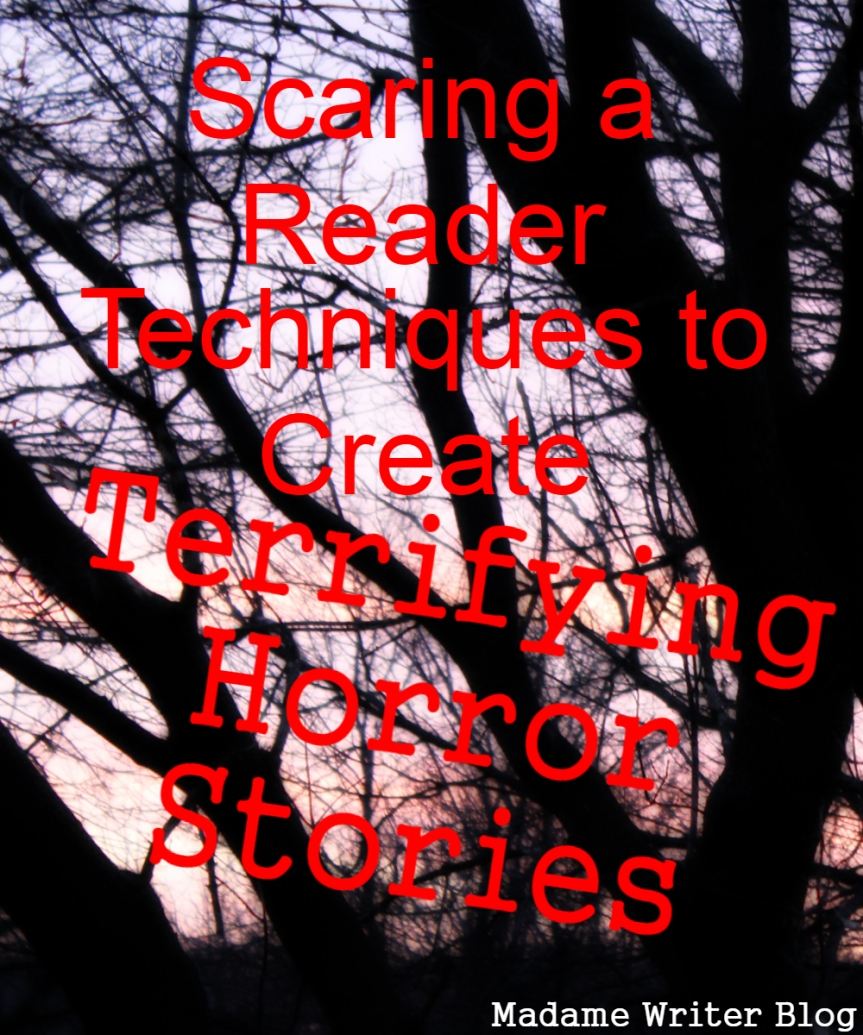 Scaring a Reader: Techniques to Create Terrifying HorrorStories