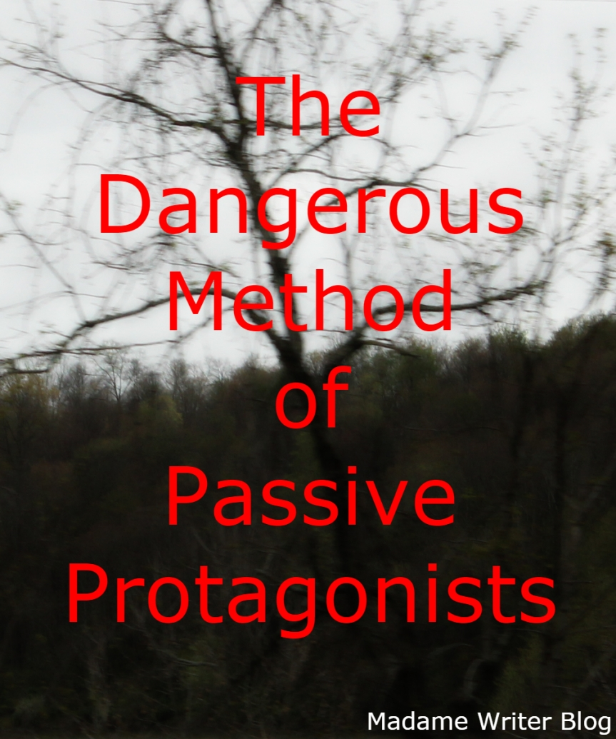 The Dangerous Method of Passive Protagonists