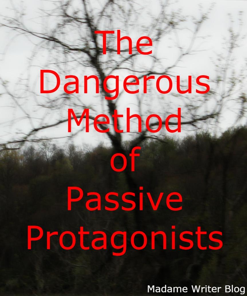 The Dangerous Method of PassiveProtagonists