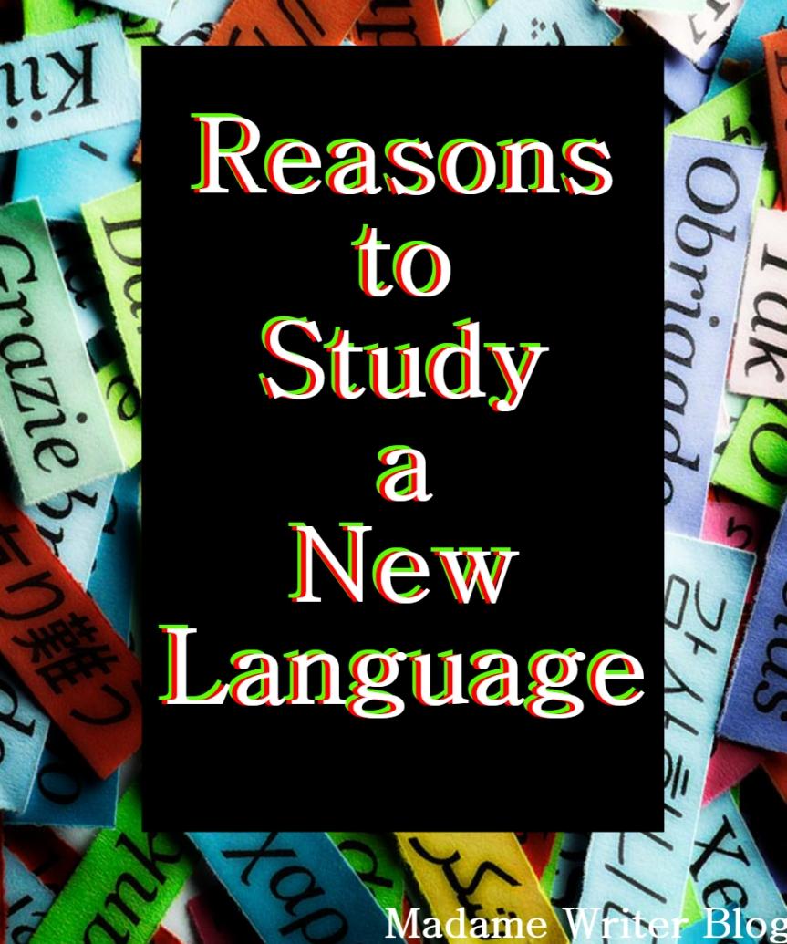 Reasons to Study a NewLanguage