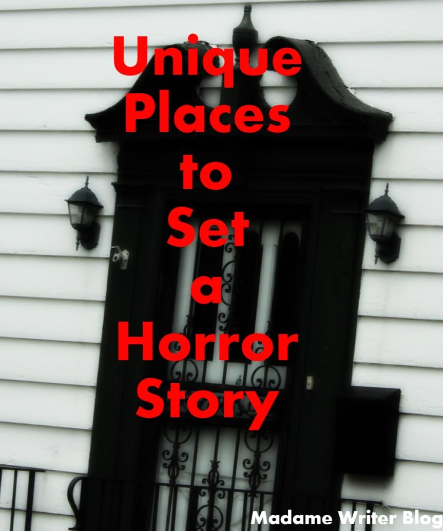 Unique Places to Set a HorrorStory