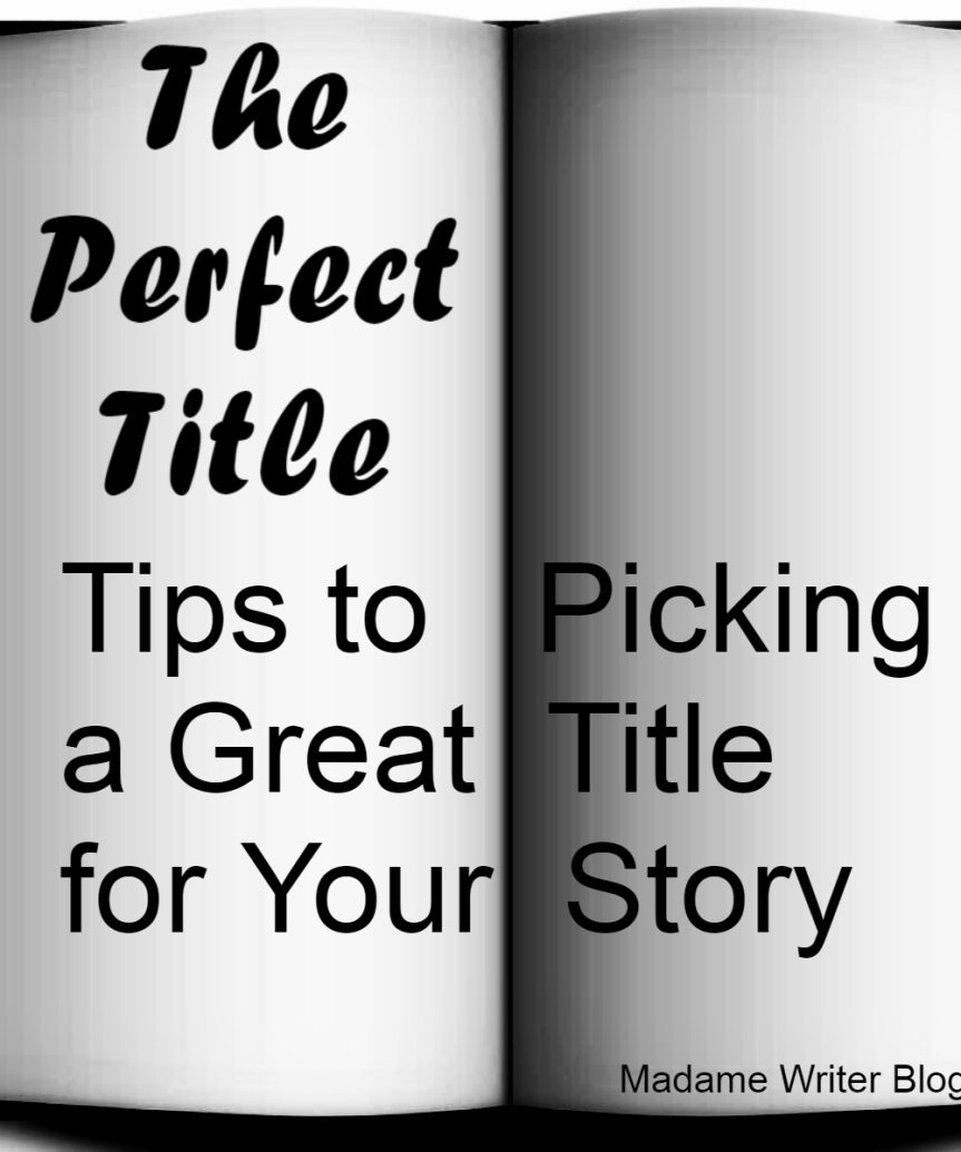 The Perfect Title: Tips to Picking a Great Title for Your Story