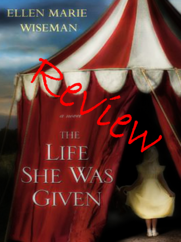 Book Review: The Life She was Given by Ellen Marie Wiseman