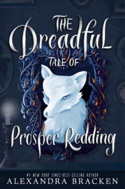 The-Dreadful-Tale-of-Prosper-Redding-Alexandra-Bracken