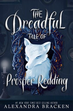 The-Dreadful-Tale-of-Prosper-Redding-Alexandra-Bracken