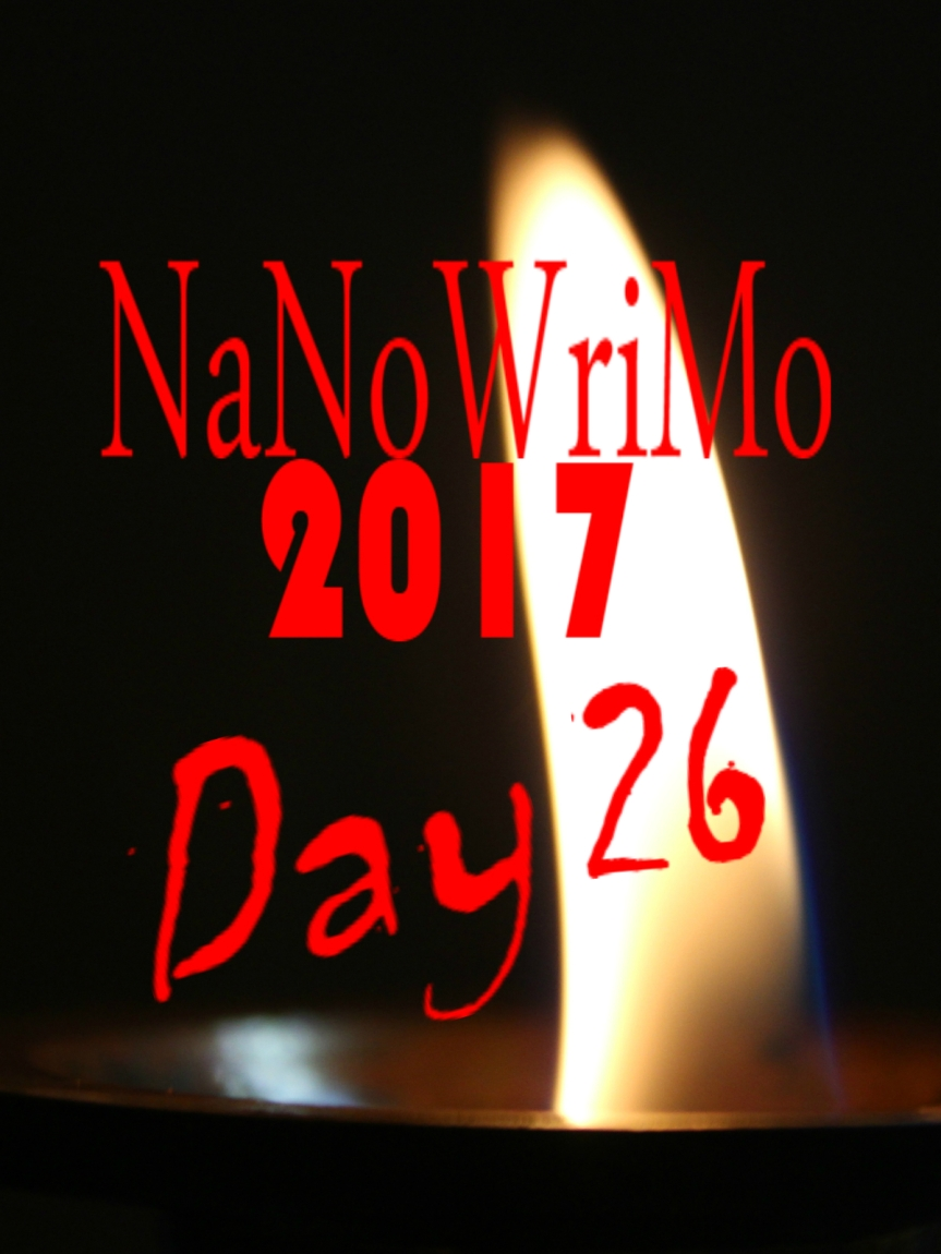 NaNoWriMo Day 26