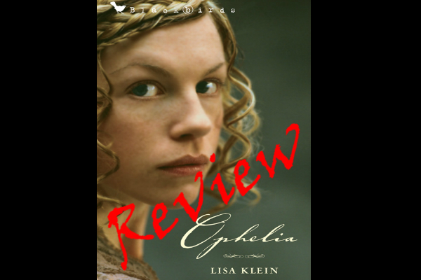 Book Review: Ophelia by Lisa M. Klein