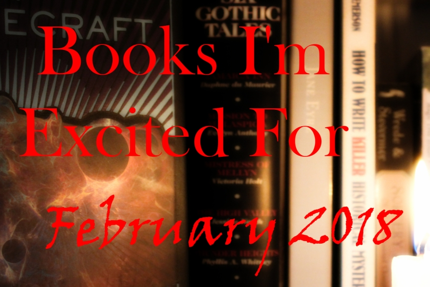 Books I'm Excited for February, 2018