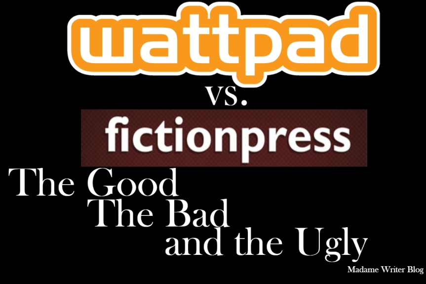 Wattpad vs  Fictionpress: The Good, The Bad, and The Ugly