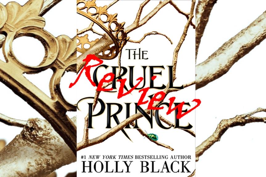 Book Review: The Cruel Prince (an unpopularopinion)