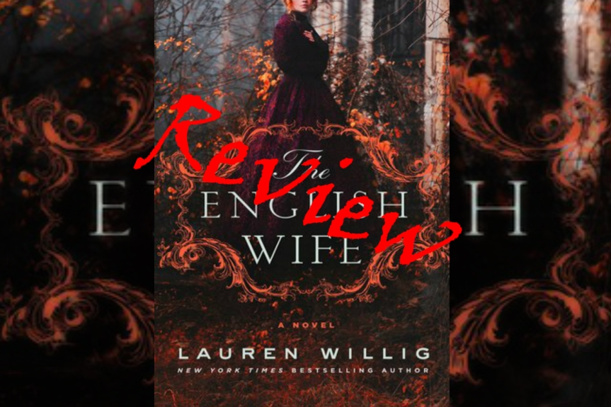 Book Review: The English Wife by Lauren Willig…finally a good book from 2018