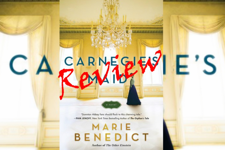 Book Review: Carnegie's Maid by MarieBenedict