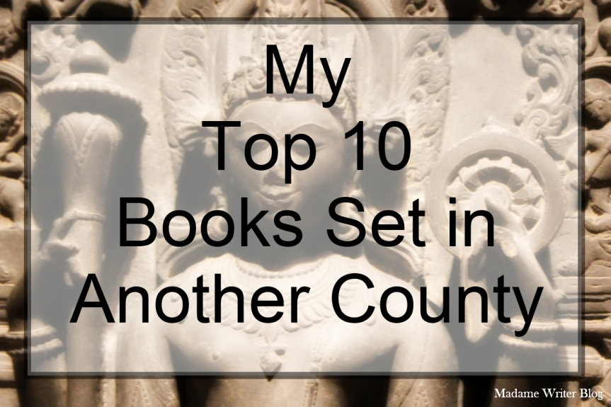 My Top 10 Books Set in Another County