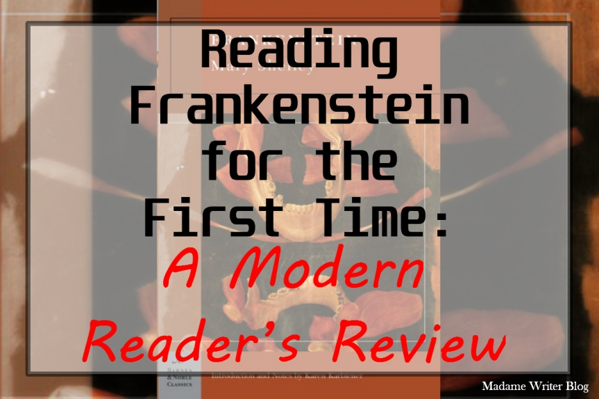 Reading Frankenstein for the First Time: A Modern Reader's Review