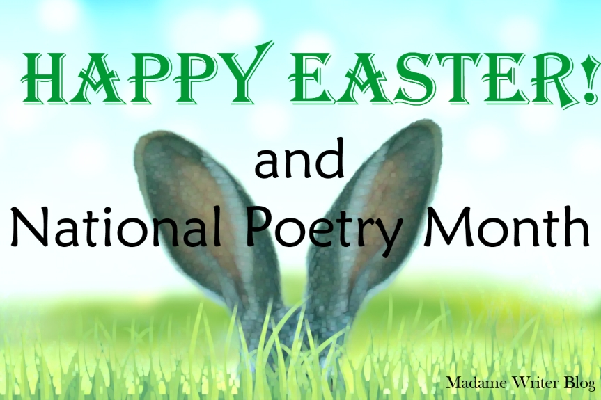 Happy Easter and National PoetryMonth!