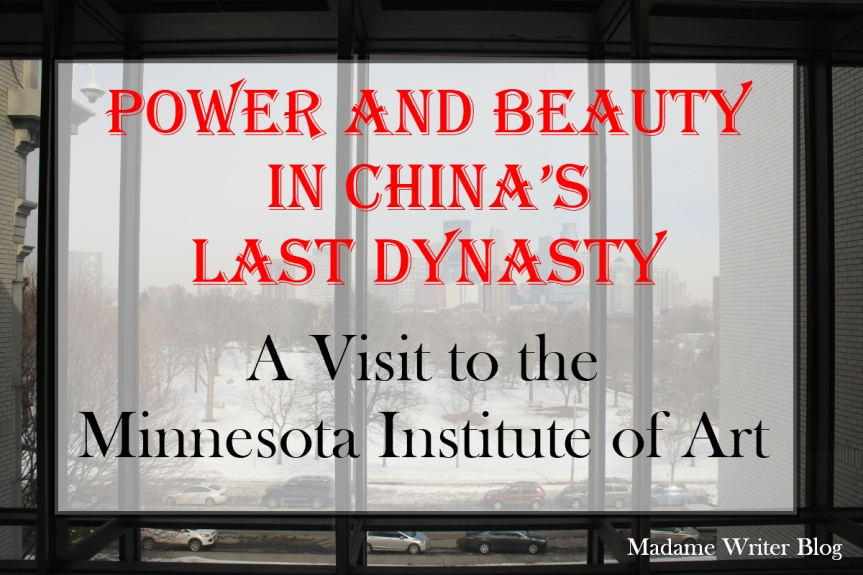 Power and Beauty in China's Last Dynasty: A Visit to the Minnesota Institute of Art
