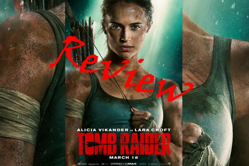 Movie Review: TombRaider