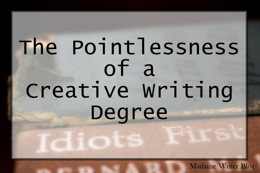 The Pointlessness of a Creative Writing Degree