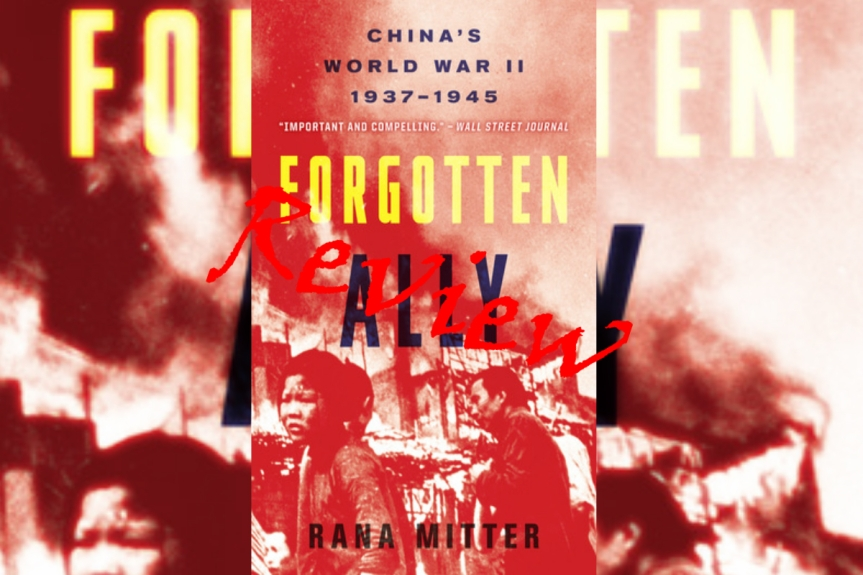 Book Review: Forgotten Ally: China's World War II