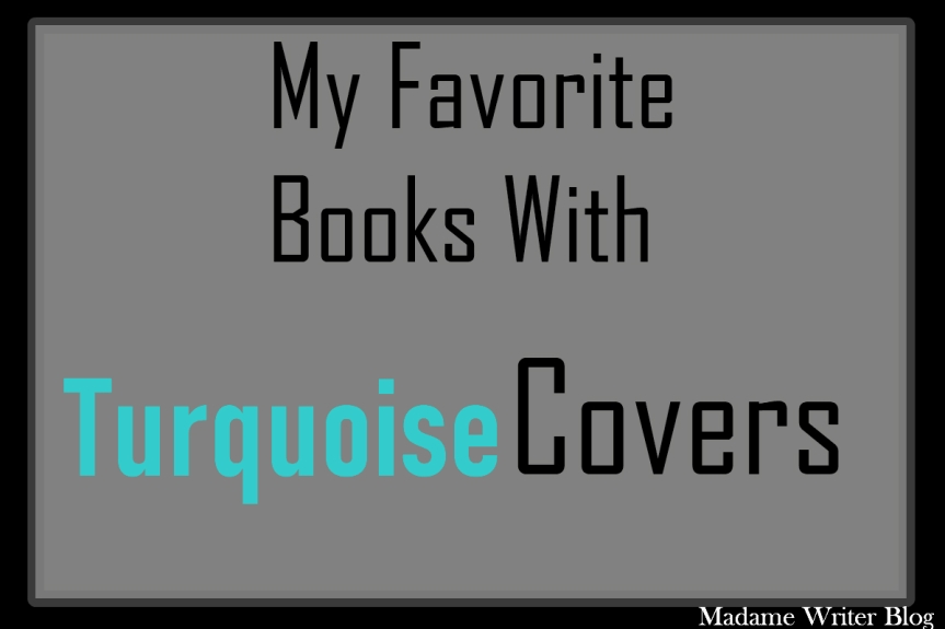 My Favorite Books With…Turquoise Covers