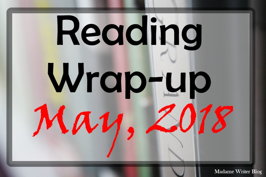Reading Wrap-Up May, 2018