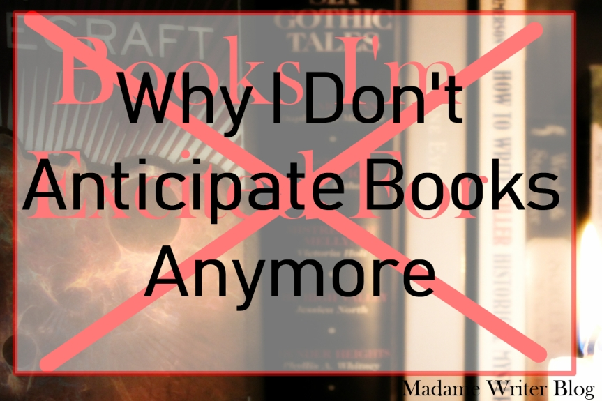 Why I Don't Anticipate Books Anymore