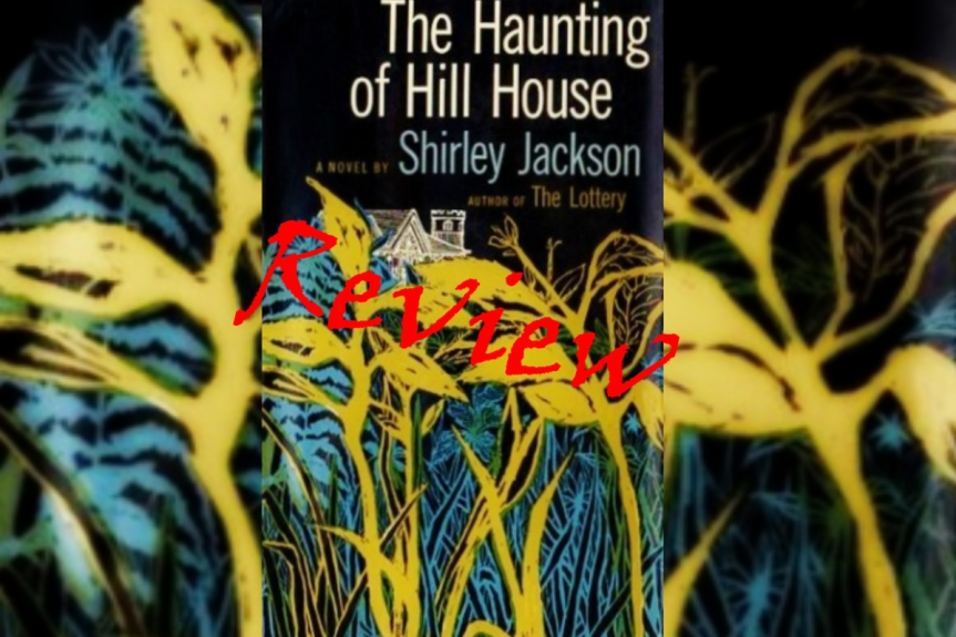 Book Review: The Haunting of Hill House by ShirleyJackson