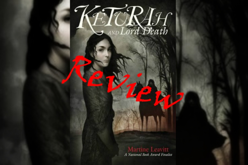 Book Review: Keturah and Lord Death by Martine Leavitt