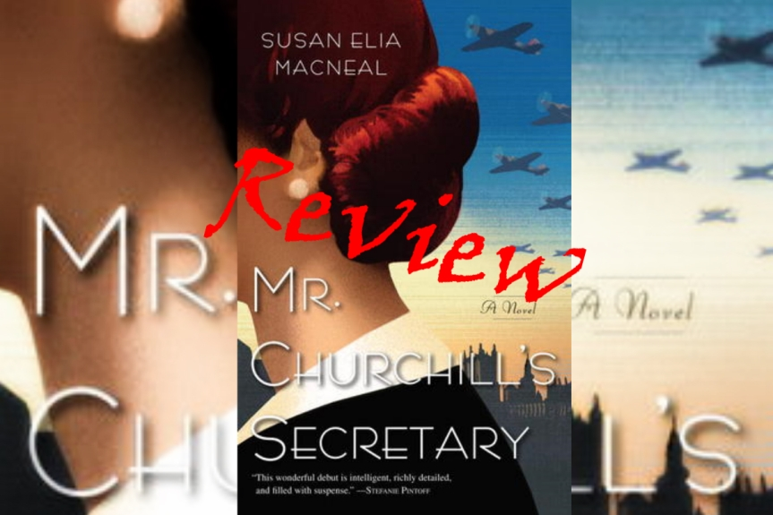 Book Review: Mr. Churchill's Secretary by Susan EliaMacNeal