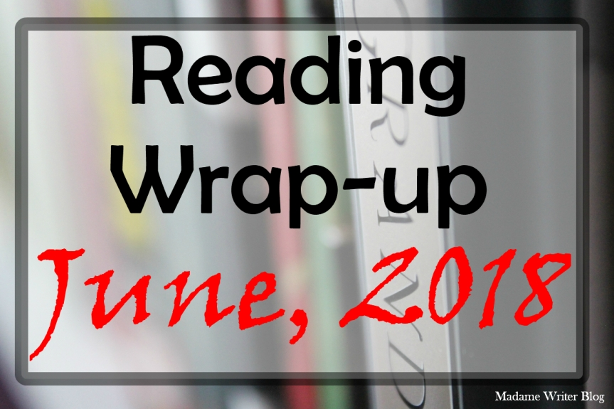 Reading Wrap-Up June, 2018