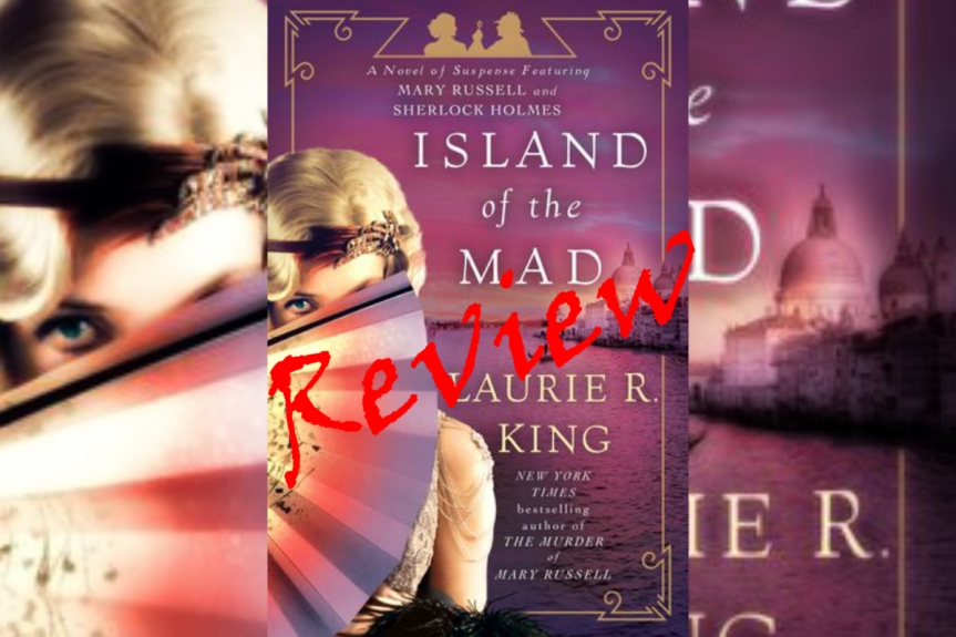 Book Review: Island of the Mad by Laurie R. King