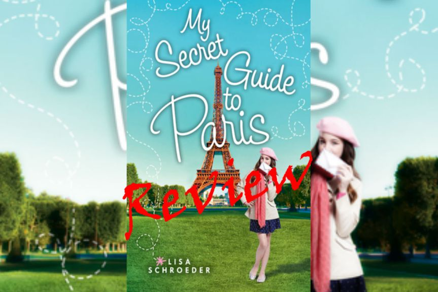 Book Review: My Secret Guide to Paris by Lisa Schroeder