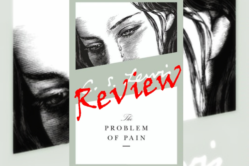 Book Review: The Problem of Pain by C.S. Lewis