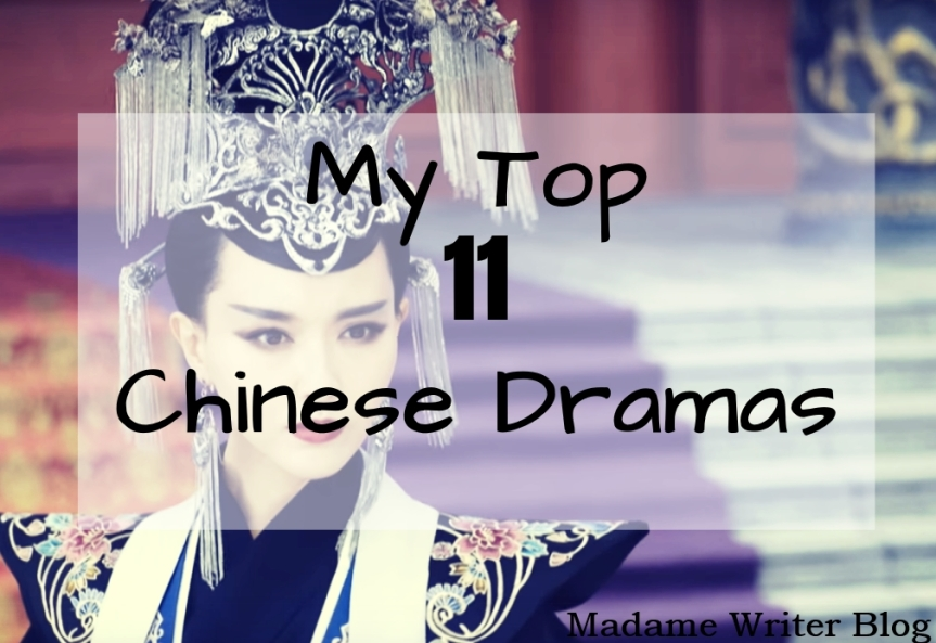My Top 11 Chinese Dramas