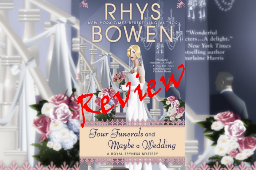 Book Review: Four Funerals and Maybe a Wedding by Rhys Bowen