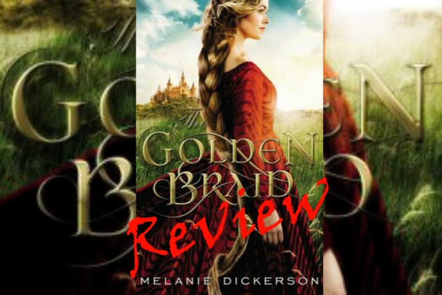 Book Review: The Golden Braid by Melanie Dickerson (a.k.a., another Rapunzel Retelling)