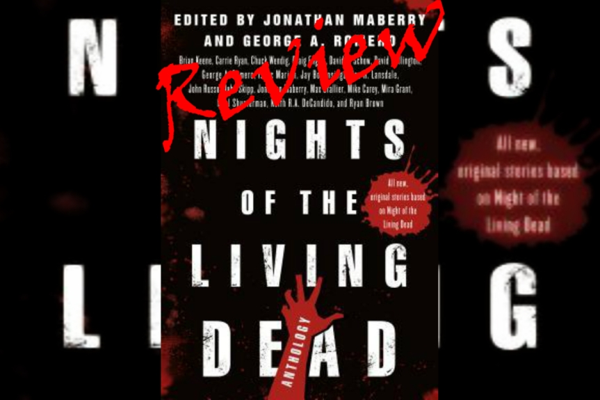 Book Review: Nights of the Living Dead: An Anthology