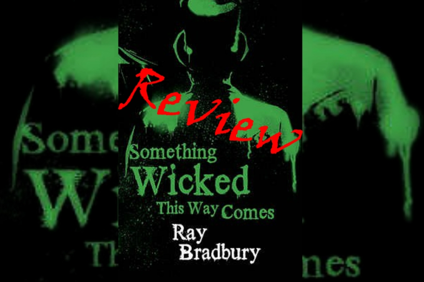 Book Review: Something Wicked This Way Comes by Ray Bradbury