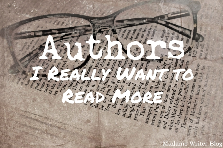 Authors I Really Want to Read More
