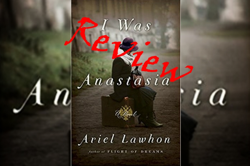 Book Review: I was Anastasia by Ariel Lawhon