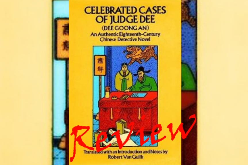 Book Review: The Celebrated Cases of Judge Dee, translated by Robert Van Gulik