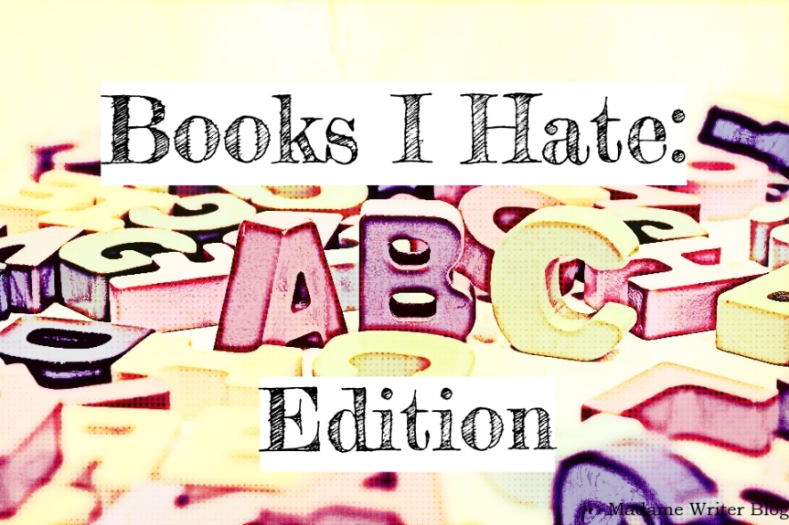 Books I Hate: ABC Edition