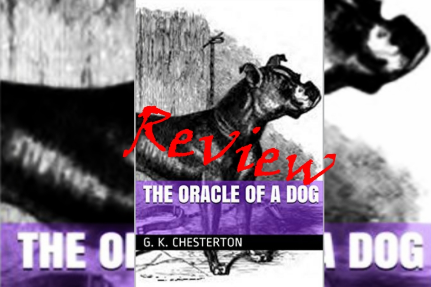 Short Story Review: The Oracle of the Dog by G.K. Chesterton