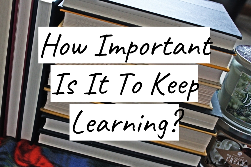 How Important Is It To Keep Learning?