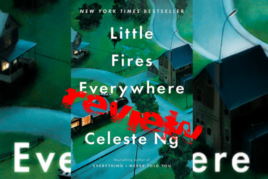 Book Review: Little Fires Everywhere by Celeste Ng (unpopular review)
